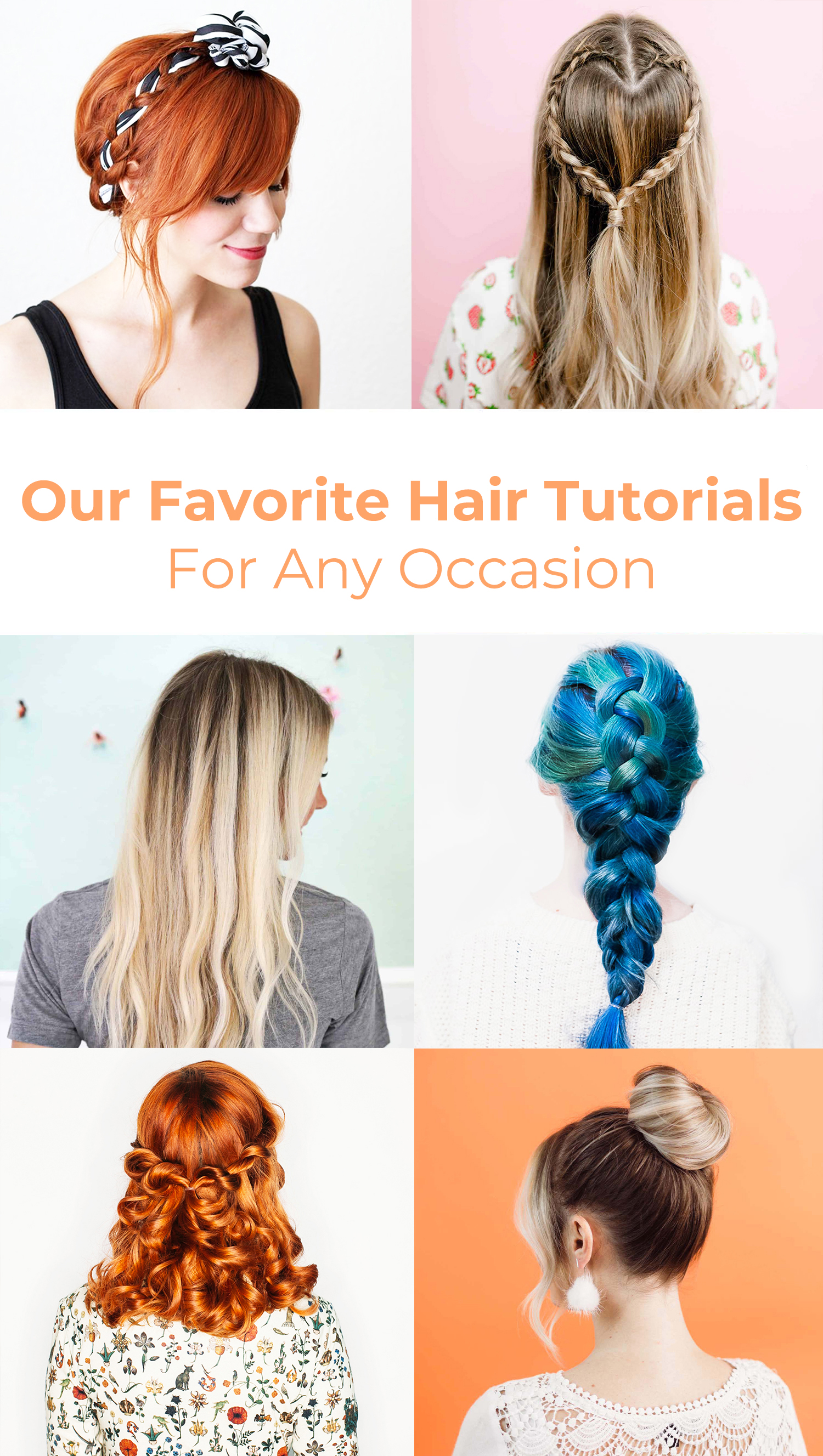 Our Favorite Hair Tutorials (For Any Occasion)
