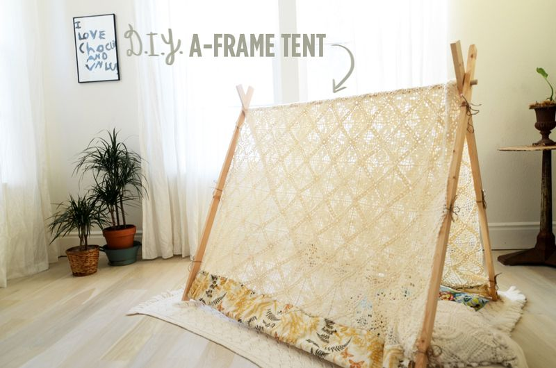 Make Your Own A Frame Tent A Beautiful Mess
