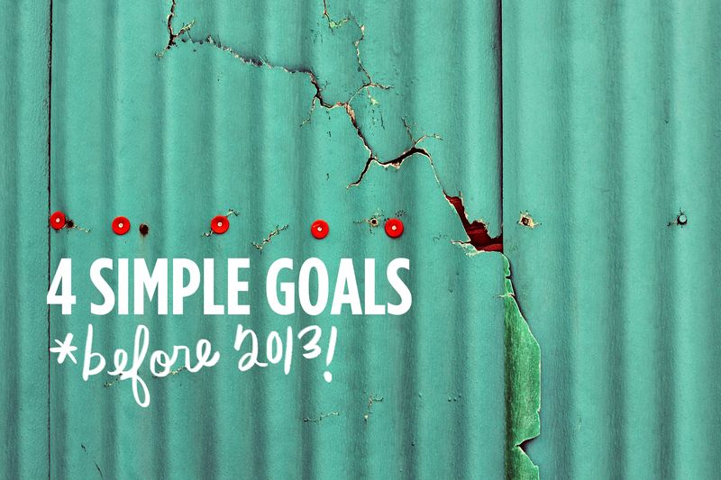 4 Simple Goals (by A Beautiful Mess)